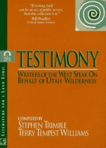 Testimony: Writers of the West Speak on Behalf of Utah Wilderness - Terry Tempest Williams