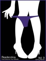 Readerotica 3: Getting Hotter - Abby Fowke, Lynn Lake, Anna Mitcham, Wendy Reid, Dee Turner, Chris Komodo, Heather M. Claus, Kannan Feng, Dita Darker, Lynn Townsend