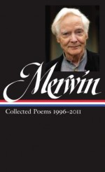 Collected Poems 1996-2013 (Library of America #241) - W.S. Merwin, J.D. McClatchy