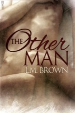 The Other Man - L.M. Brown