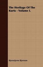 The Heritage of the Kurts - Volume I. - Bjørnstjerne Bjørnson