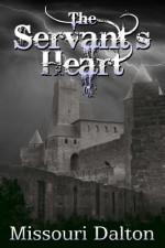 The Servant's Heart - Missouri Dalton