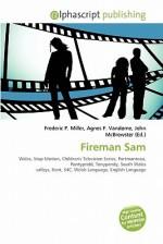 Fireman Sam - Agnes F. Vandome, John McBrewster