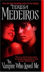 The Vampire Who Loved Me - Teresa Medeiros