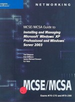 MCSE/MCSA Guide to Installing and Managing Microsoft Windows XP Professional and Windows Server 2003 [With CDROM] - Ted Simpson, James Michael Stewart, Dan DiNicolo