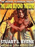 The Land Beyond the Lens - Stuart J. Byrne, John Bloodstone