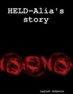 Held: Alia's Story - Laylah Roberts