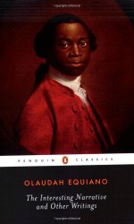 The Interesting Narrative and Other Writings - Vincent Carretta, Olaudah Equiano