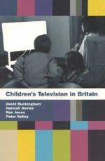 Children's Television in Britain: History, Discourse and Policy - David Buckingham, Ken Jones, Hannah Davies, Peter Kelley