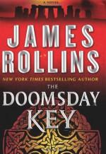 The Doomsday Key - James Rollins