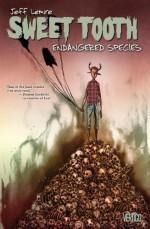 Sweet Tooth, Vol. 4: Endangered Species - Jeff Lemire