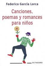 Canciones Poemas Y Romances Para Ninos - Federico García Lorca