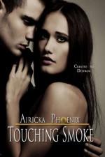 Touching Smoke (Touch Saga) - Phoenix , Airicka