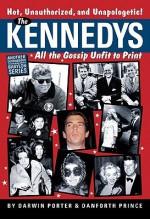 The Kennedys: All the Gossip Unfit for Print (Babylon) - Darwin Porter, Danforth Prince