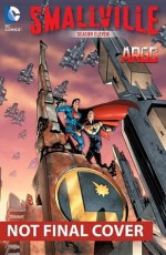 Smallville Season 11 Vol. 4: Argo - Bryan Q. Miller, Cat Staggs, Daniel HDR