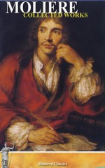Collected Works of Molière - Molière