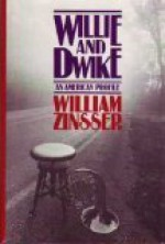 Willie and Dwike: An American Profile - William Knowlton Zinsser