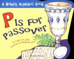 P is for Passover - Tanya Lee Stone, Margeaux Lucas