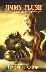 Jimmy Plush, Teddy Bear Detective - Garrett Cook