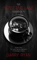 The Detective Lane Casebook #1 - Garry Ryan