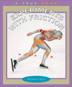 Experiments with Friction - Salvatore Tocci, Robert Gardner, Nanci R. Vargus