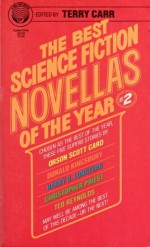 The Best Science Fiction Novellas of the Year 2 - Orson Scott Card, Christopher Priest, Terry Carr, Ted Reynolds, Barry B. Longyear, Donald Kingsbury