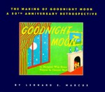 The Making of Goodnight Moon - Leonard S. Marcus, Clement Hurd