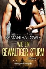Wie ein gewaltiger Sturm - Samantha Towle, Christina Rodriguez