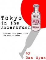 Tokyo in the Underbrush - Dan Ryan