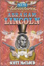 The New Adventures of Abraham Lincoln - Scott McCloud