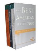 The Best American Series 2006 - Silver Gift Box: Three-Volume Boxed Set - Philip Zaleski, Houghton Mifflin Company, Ann Patchett, Tim Cahill, Peter J. Gomes