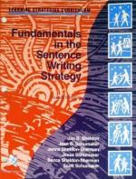Fundamentals in the Sentence Writing Strategy Student Materials (Learning Strategies Curriculum) - Jan B. Sheldon, Jean B. Schumaker, Jenna Sheldon-Sherman, Jesse Schumaker, Becca Sheldon-Sherman, Scott Schumaker