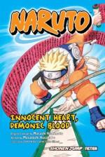 Naruto: Innocent Heart, Demonic Blood - Masatoshi Kusakabe, Masashi Kishimoto, Janet Gilbert, Tomo Kimura