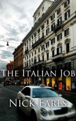 The Italian Job: A Short Story - Nick Earls, Exciting Press