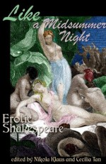 Like A Midsummer Night: Erotic Shakespeare (Erotic Fantasy & Science Fiction Selections) - Lori Selke, Annabeth Leong, Clarice Clique, Nik Flandre, Cèsar Sanchez Zapata, Emily Moreton, Cecilia Tan, Nikola Klaus