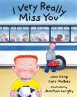 I Very Really Miss You - Clare Walters, Jane Kemp, Jonathan Langley