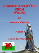 Legends and Myths From Wales - South-western Wales - Graham Watkins