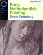 Early Netherlandish Painting - Erwin Panofsky