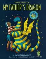 Three Tales of My Father's Dragon: 50th Anniversary Ed - Ruth Stiles Gannett