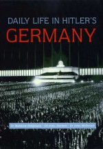 Daily Life in Hitler's Germany - Matthew S. Seligmann, John Davidson, John McDonald