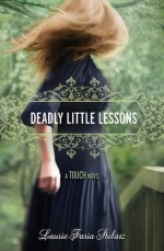 Deadly Little Lessons - Laurie Faria Stolarz