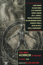 The Best Horror of the Year Volume One - Ellen Datlow, JoSelle Vanderhooft, R.B. Russell, Graham Edwards, Joe R. Lansdale, Margo Lanagan, Richard Bowes, Adam Golaski, Simon Bestwick, Steve Duffy, William Browning Spencer, Glen Hirshberg, Nicholas Royle, Margaret Ronald, Laird Barron, E. Michael Lewis, Euan Harv