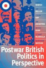 Postwar British Politics in Perspective - David Marsh, Colin Hay, Jim Buller, Jim Johnston, Peter Kerr, Stuart McAnulla, Matthew Watson