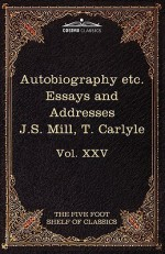 Autobiography/On Liberty - John Stuart Mill, Thomas Carlyle, Charles William Eliot