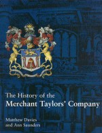 The History Of The Merchant Taylors' Company (Maney Main Publication) (Maney Main Publication) - Matthew Davies, Ann Saunders
