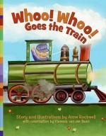 Whoo! Whoo! Goes the Train - Anne F. Rockwell, Vanessa Van Der Baan
