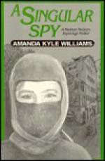 A Singular Spy: A Madison McGuire Espionage Thriller - Amanda Kyle Williams