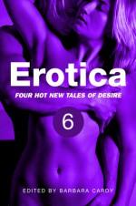 Erotica, Volume 6 - Barbara Cardy, Gary Philpott, Landon Dixon, Lynn Lake, Geoff Chaucer