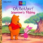Oh, Bother! Someone's Fibbing! - Betty G. Birney, Sue DiCicco