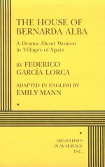 The House of Bernarda Alba: A Drama About Women in Villages of Spain - Federico García Lorca